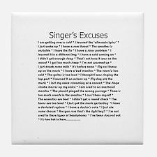 Singer's Excuses Tile Coaster