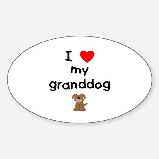 I love my granddog (3) Sticker (Oval)