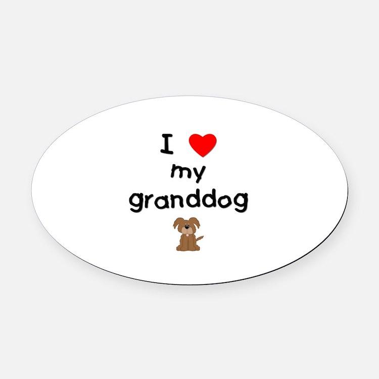 I love my granddog (3) Oval Car Magnet