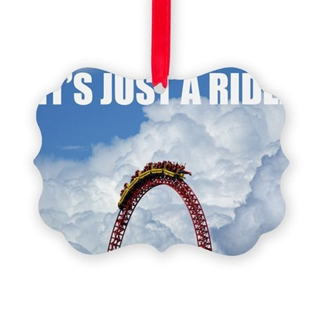 Its Just A Ride - Bill Hicks Roll Picture Ornament
