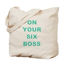 ON YOUR SIX BOSS Tote Bag