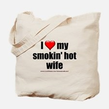 """Love My Smokin' Hot Wife"" Tote Bag"