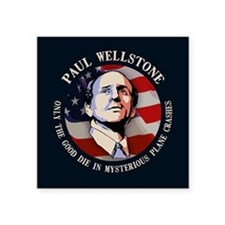 "Wellstone - Only the Good Square Sticker 3"" x 3"""
