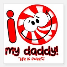 """I love my daddy! Pepperm Square Car Magnet 3"""" x 3"""""""