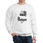Dummy/Ventriloquist Mature Humor Sweatshirt