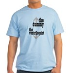 Dummy/Ventriloquist Mature Humor Light T-Shirt