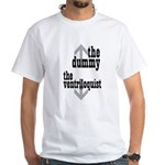 Dummy/Ventriloquist Mature Humor White T-Shirt