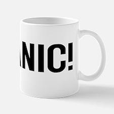 Dont Keep Calm, Panic! Mug