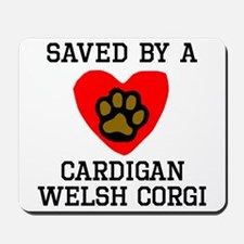Saved By A Cardigan Welsh Corgi Mousepad
