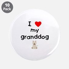 """I love my granddog (westie) 3.5"""" Button (10 pack)"""