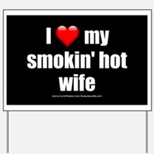 """Love My Smokin' Hot Wife"" Yard Sign"