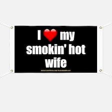 """Love My Smokin' Hot Wife"" Banner"