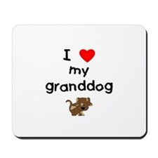 I love my granddog (5) Mousepad