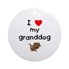 I love my granddog (5) Ornament (Round)