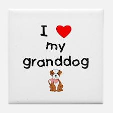 I love my granddog (bulldog) Tile Coaster