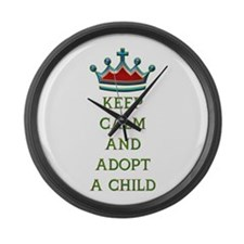 KEEP CALM AND ADOPT A CHILD Large Wall Clock
