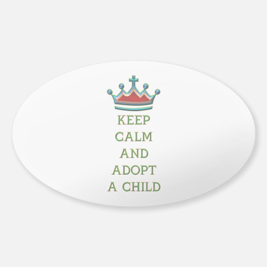 KEEP CALM AND ADOPT A CHILD Sticker (Oval)