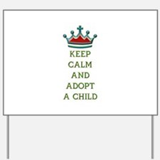 KEEP CALM AND ADOPT A CHILD Yard Sign