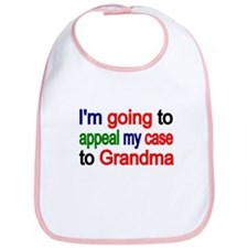 Im Going To Appeal My Case To Grandma 2 Bib