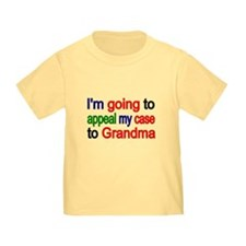 Im Going To Appeal My Case To Grandma 2 T-Shirt