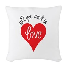 all you need is love Woven Throw Pillow