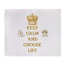 KEEP CALM AND CHOOSE LIFE Throw Blanket