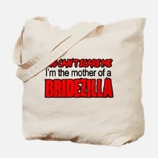 Mother of Bridezilla Cant Scare Me Tote Bag