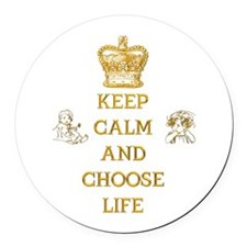 KEEP CALM AND CHOOSE LIFE Round Car Magnet