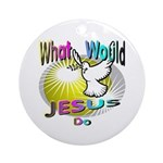 What Would Jesus Do Ornament (Round)