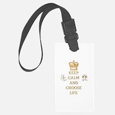 KEEP CALM AND CHOOSE LIFE Luggage Tag