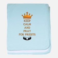 KEEP CALM AND PRAY FOR PRIESTS baby blanket