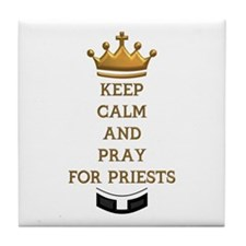 KEEP CALM AND PRAY FOR PRIESTS Tile Coaster