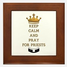 KEEP CALM AND PRAY FOR PRIESTS Framed Tile