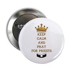 "KEEP CALM AND PRAY FOR PRIESTS 2.25"" Button"