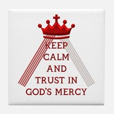 KEEP CALM AND TRUST IN GOD'S MERCY Tile Coaster