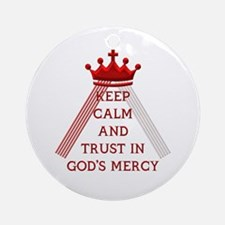 KEEP CALM AND TRUST IN GOD'S MERCY Ornament (Round