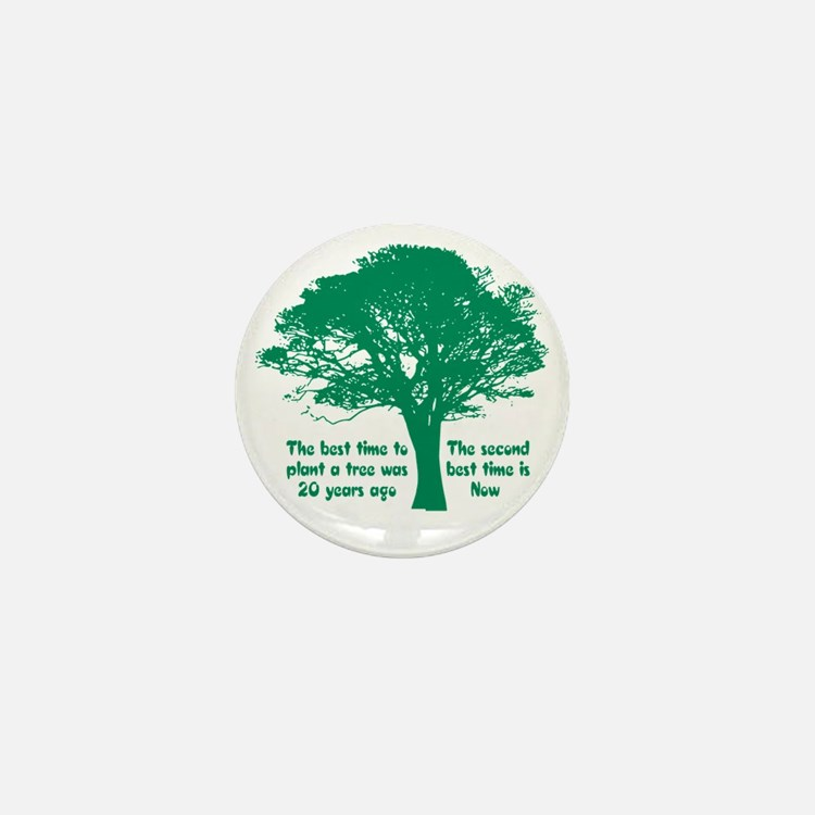 Plant a Tree Now Mini Button