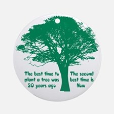 Plant a Tree Now Round Ornament