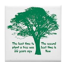 Plant a Tree Now Tile Coaster