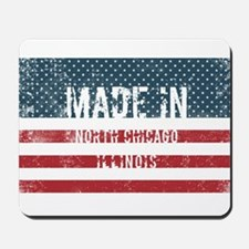 Made in North Chicago, Illinois Mousepad