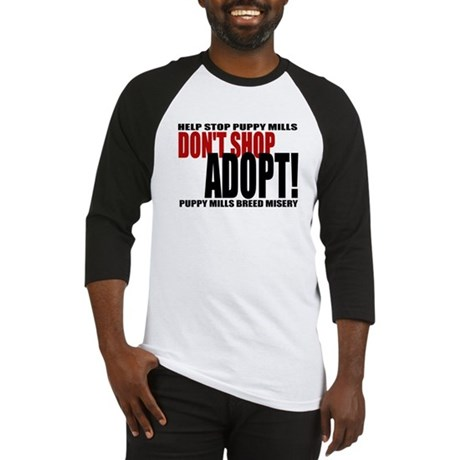 Don't Shop, Adopt! Puppy Mills Baseball Jersey