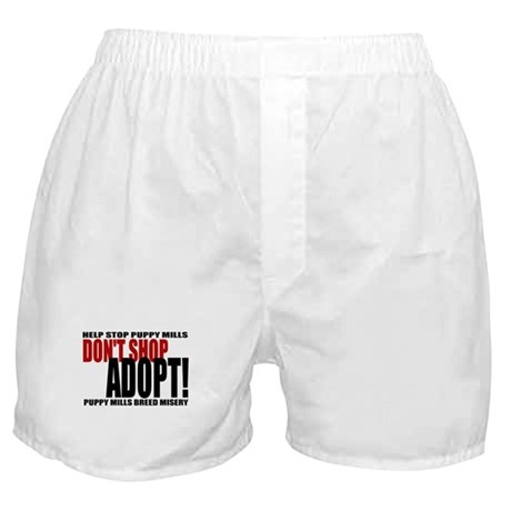 Don't Shop, Adopt! Puppy Mills Boxer Shorts