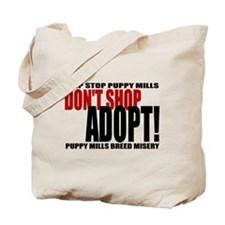 Don't Shop, Adopt! Puppy Mills Tote Bag