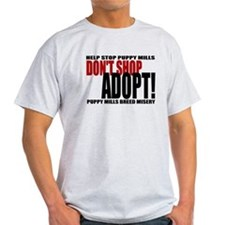 Don't Shop, Adopt! Puppy Mills T-Shirt