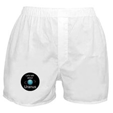 Let's talk about Uranus Boxer Shorts