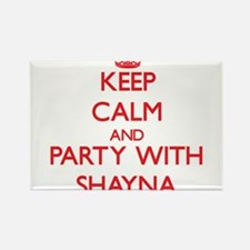 Keep Calm and Party with Shayna Magnets