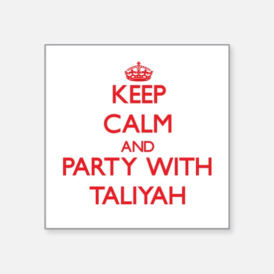 Keep Calm and Party with Taliyah Sticker