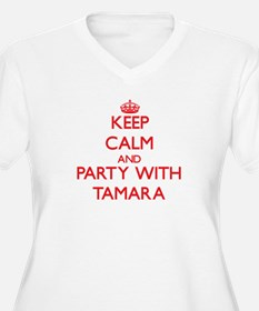 Keep Calm and Party with Tamara Plus Size T-Shirt