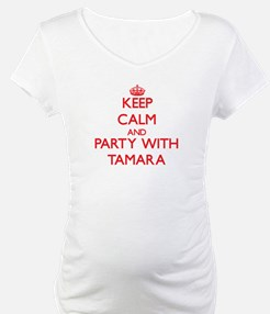 Keep Calm and Party with Tamara Shirt