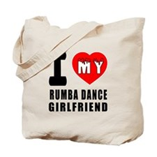 I Love My Rumba Dance Girlfriend Tote Bag